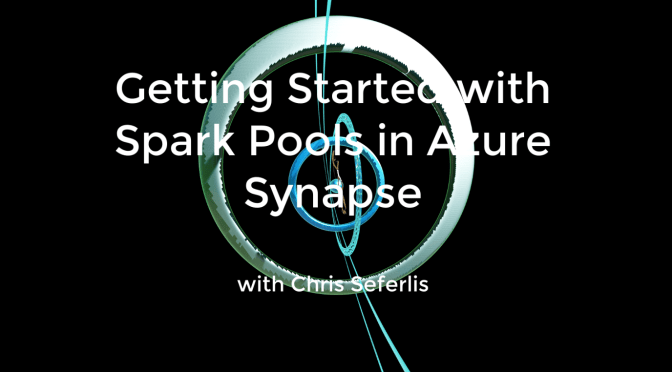 Getting started with Spark Pools in Azure Synapse