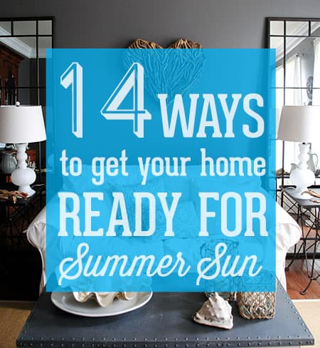 14-ways-to-get-your-home-ready-for-summer-sun