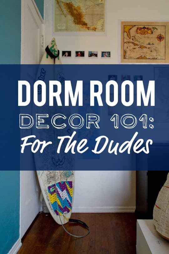Dorm Room Decor 101: For the Dudes