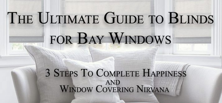 The Ultimate Guide to Blinds for Bay Windows - The Finishing Touch