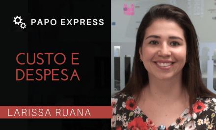 [Papo Express] Custo e Despesa