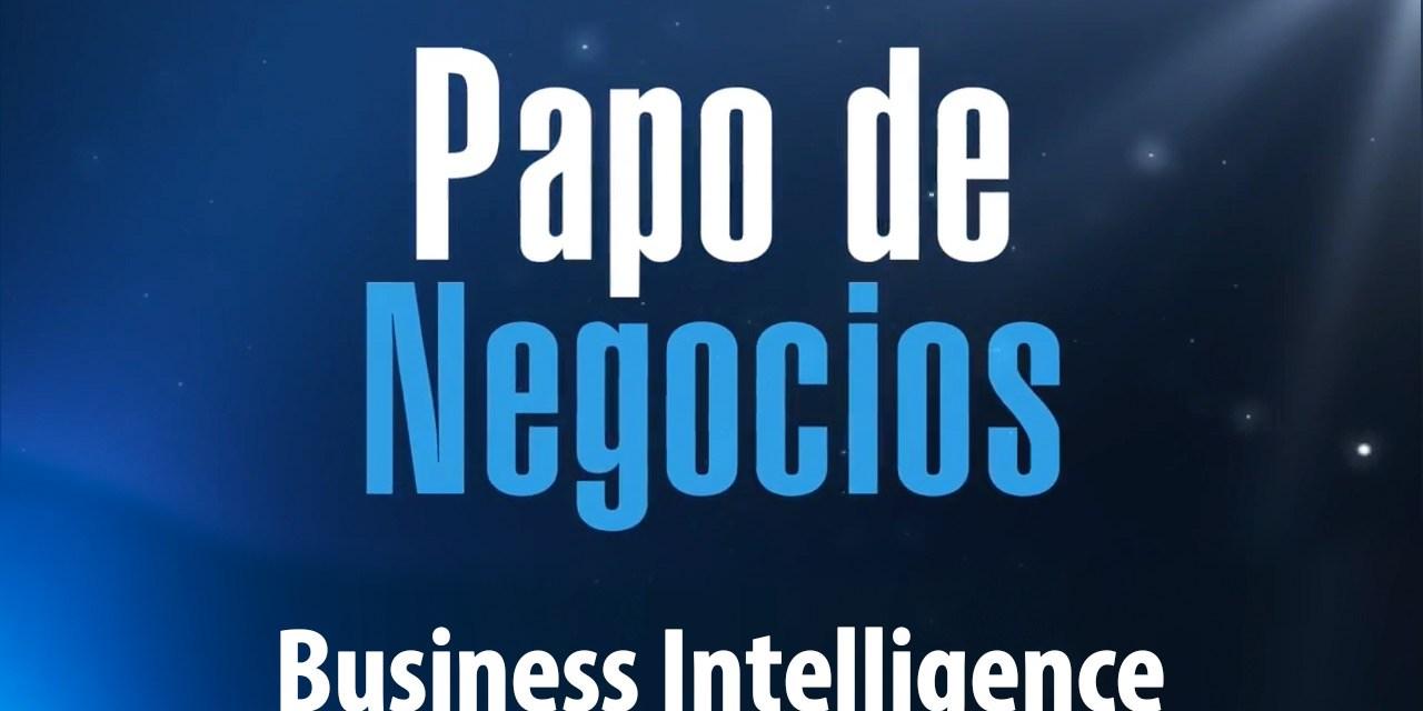 [Papo de Negócios] Business Intelligence