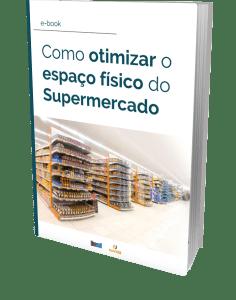 ebook Como otimizar o espaço físico do Supermercado - Edição 2017