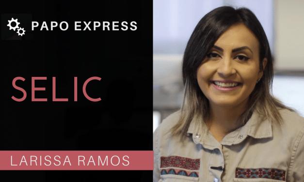 [Papo Express] SELIC