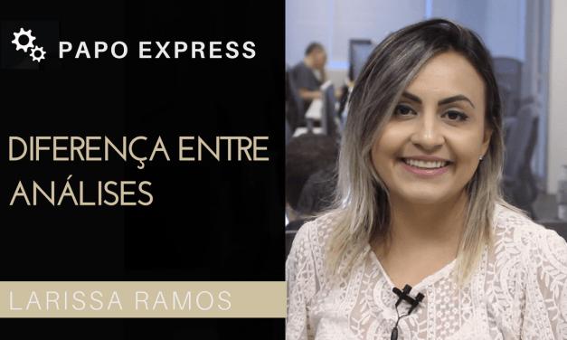 [Papo Express] Diferença entre Análises