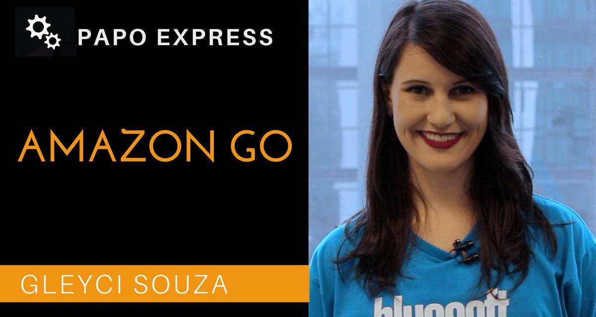 [Papo Express] Amazon Go