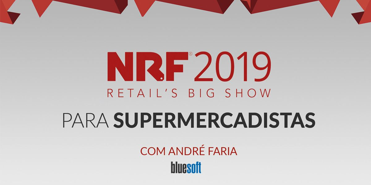 NRF 2019 para supermercados: E-Book e vídeo exclusivos!