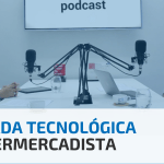 A Jornada Tecnologica do Supermercadista | Bluesoft Podcast