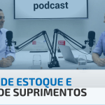 Gestão de Estoque e Cadeia de Suprimentos   Bluesoft Podcast