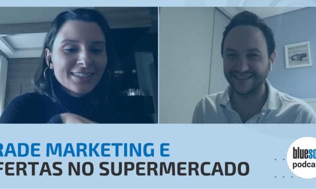 Trade Marketing e Ofertas no Supermercado | Bluesoft Podcast