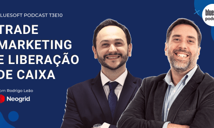 Trade Marketing e Liberação de Caixa | Bluesoft Podcast