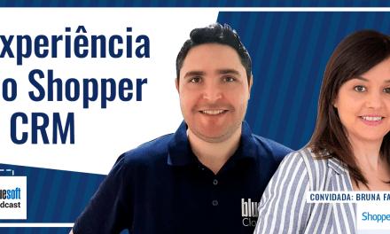 Experiência do Shopper e CRM  | Bluesoft Podcast #T4E15
