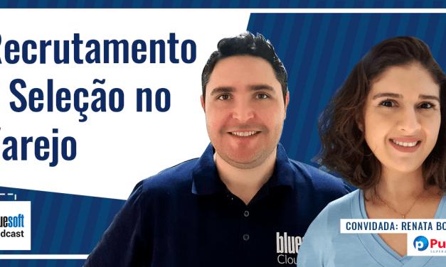 Recrutamento e Seleção no Varejo  | Bluesoft Podcast #T4E18
