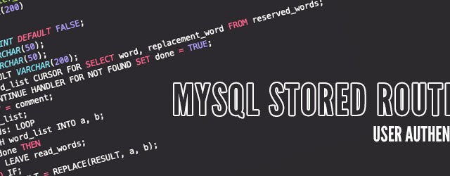 User Authentication with MySQL Stored Routines