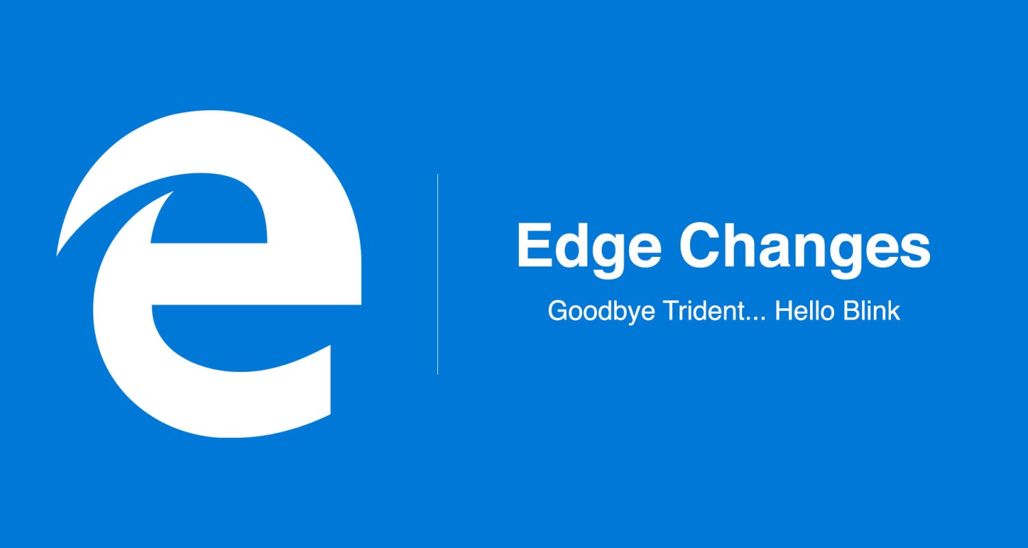 Edge Adopts Chromium's Blink Engine