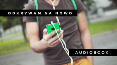 Odkrywam nanowo audiobooki