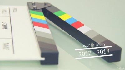 Sezon serialowy 2017/2018