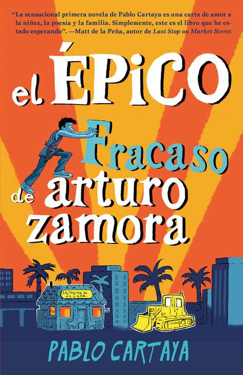 El Epico Fracaso de Arturo Zamora by Pablo Cartaya