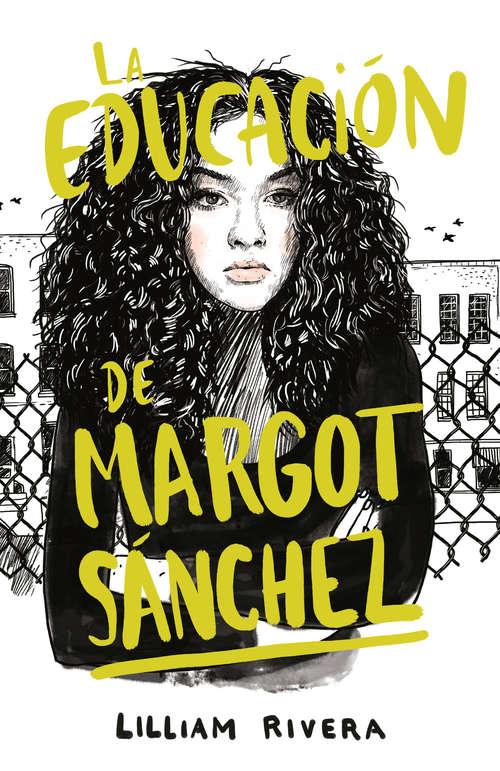 La Education de Margot Sanchez by Lilliam Rivera