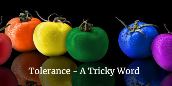 Tolerance - A Tricky Word