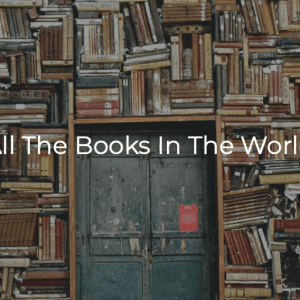 All The Books In The World