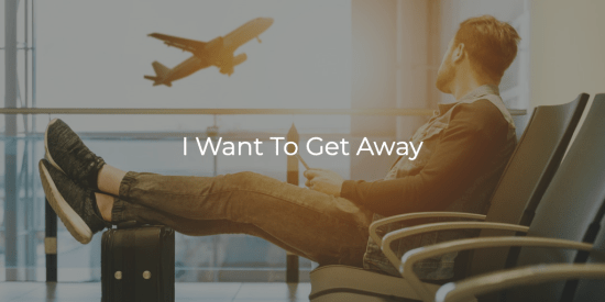 I Want To Get Away