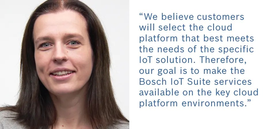 """Our goal is to make the #BoschIoTSuite services available on the key cloud platform environments."" @caro_buck #IoT"