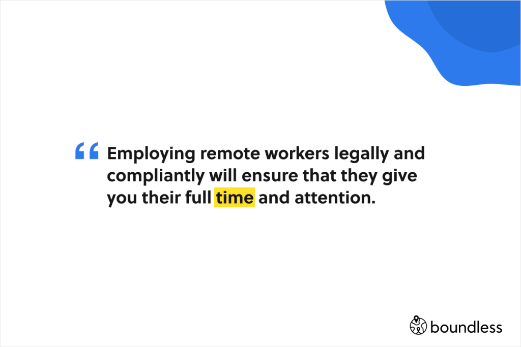 employing remote workers properly will ensure they give you their full time and attention