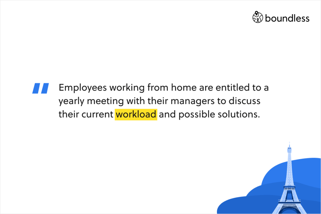 Employees in France have the right to disconnect from work once they're off duty. Employers are prohibited from contacting employees outside of their work hours