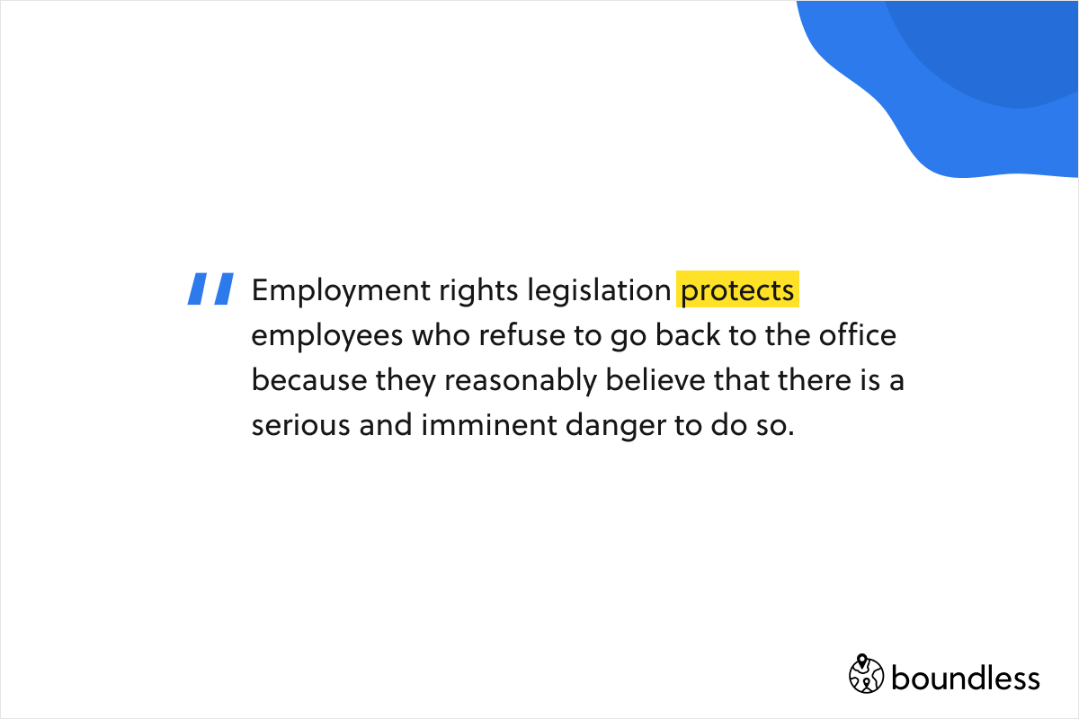 Employment rights legislation protects employees who refuse to go back to the office because they reasonably believe that there is a serious and imminent danger to do so.