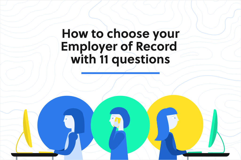 how to choose your employer of record with 11 questions