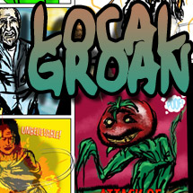 """Local Groan"" a web comic started by Brent Brown, but neglected and never finished."
