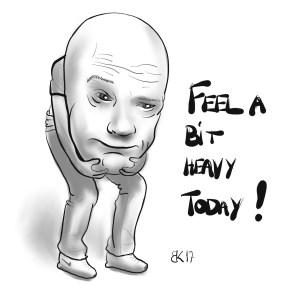 Feel a bit Heavy Today - Sketch 77