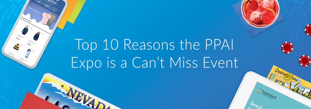 Top 10 Reasons the PPAI Expo is a Can't-Miss Event