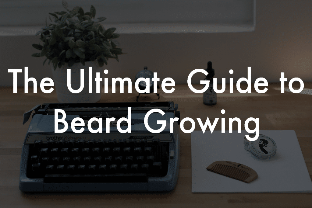 The Ultimate Guide to Beard Growing (free book!)