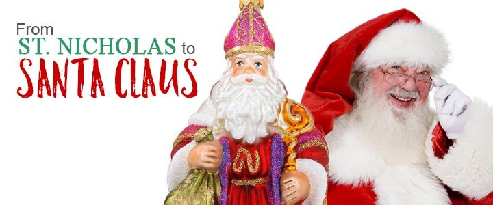 From St. Nicholas to Santa Claus: A Tradition of Giving