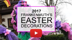 Frankenmuth's 2017 Easter Decorations