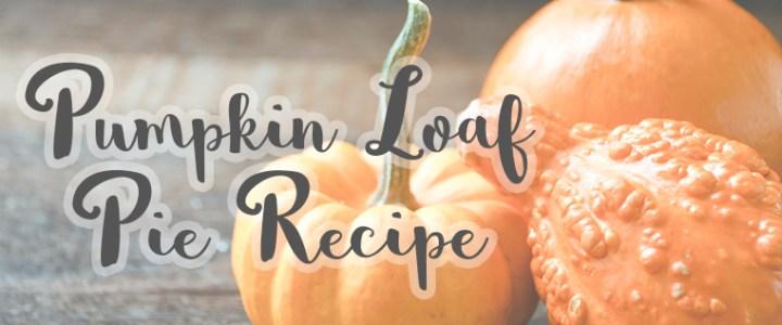 Pumpkin Loaf Pie Recipe – A Fall Favorite Dessert