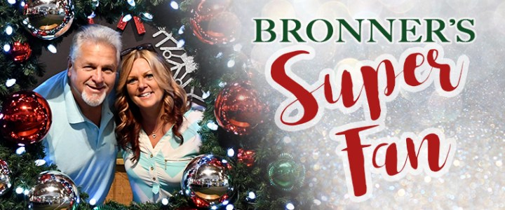 Super-Fan Carla Loves CHRISTmas and Bronner's
