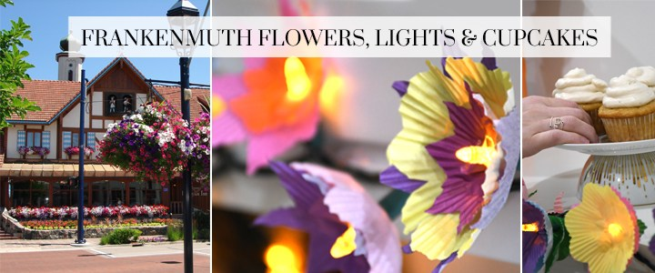 Frankenmuth Flowers, DIY Flower Lights + Cupcake Recipe!