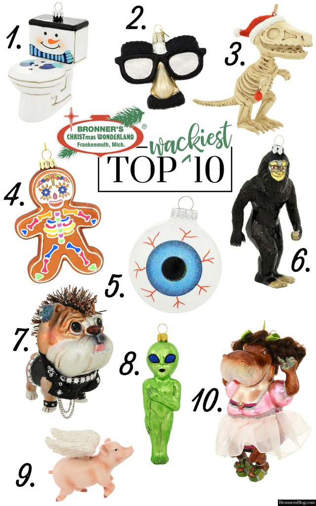 """""""Bronner's Top 10 Wackiest Christmas Ornaments"""" includes a snowman toilet, Groucho Marx funny face glasses, a T-rex skeleton, a Day of the Dead gingerbread cookie, glass eyeball, Sasquatch, punkster bulldog, green alien, flying pig with wings and a dancing hippo in tutu."""