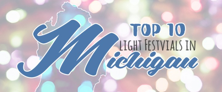 Top 10 Must-See Holiday Light Festivals in Michigan