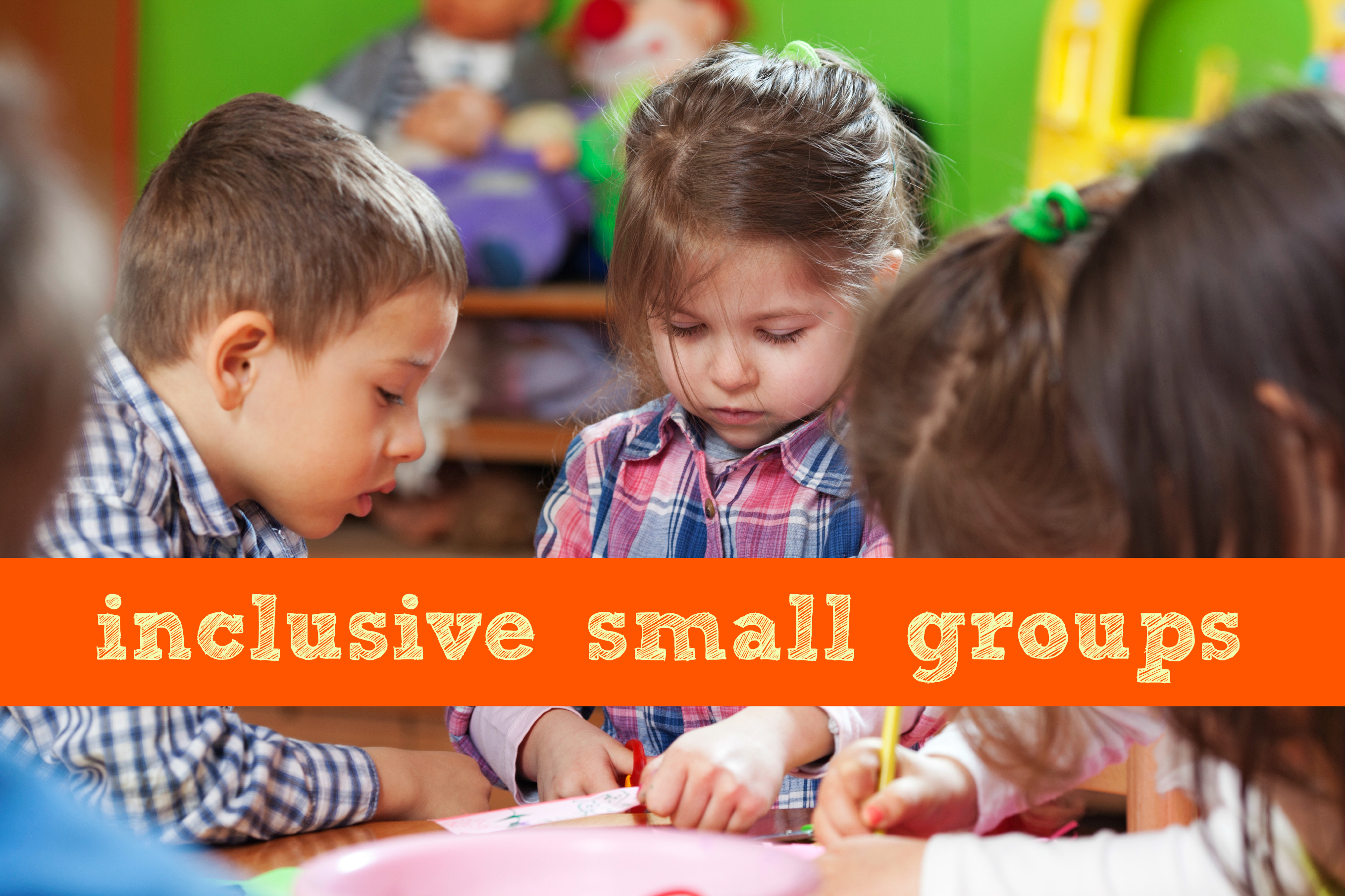 8 Ways To Make Your Small Group Activities More Inclusive