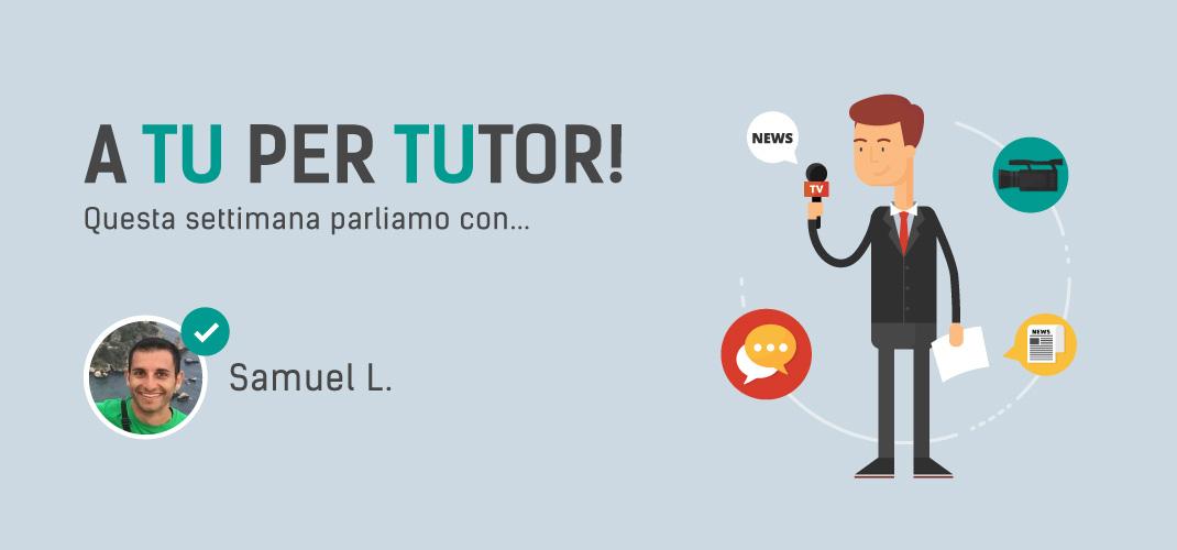 I nostri tutor online: le ripetizioni di Samuel