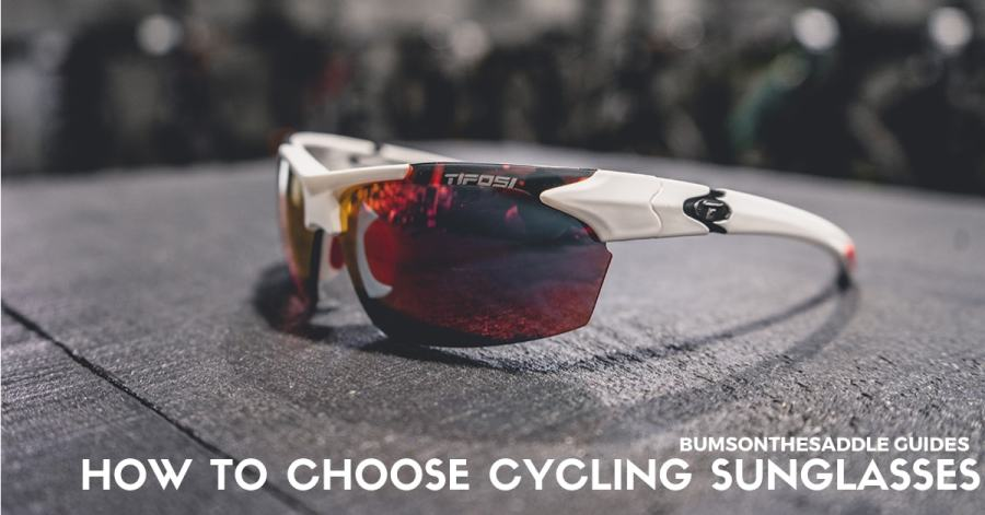 HOW TO CHOOSE CYCLING SUNGLASSES