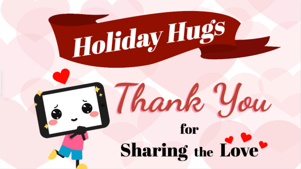 Holiday Hugs, Thank You for Sharing the Love