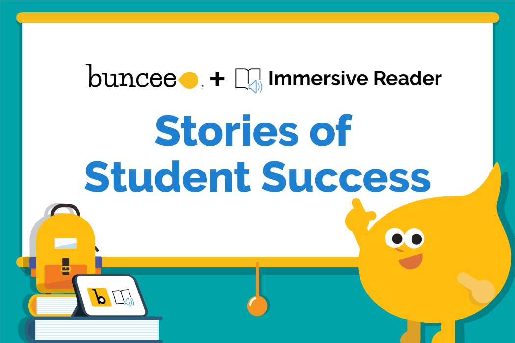 Buncee and Immersive Reader: Stories of Student Success