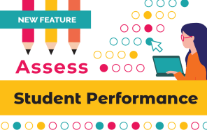 New Feature: Assess Student Performance