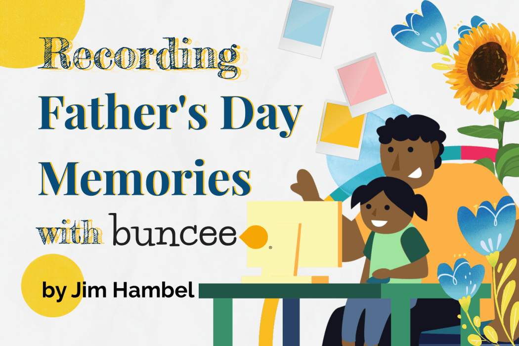 Recording Father's Day Memories with Buncee