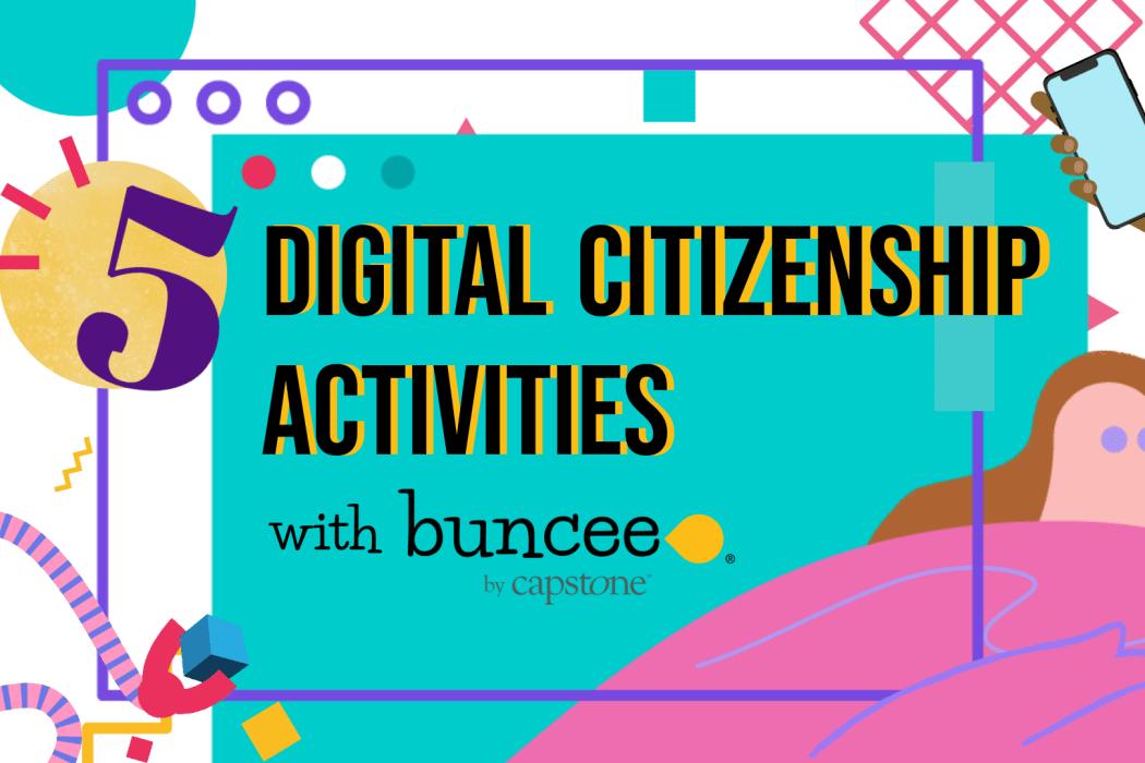 5 Digital Citizenship Activities with Buncee